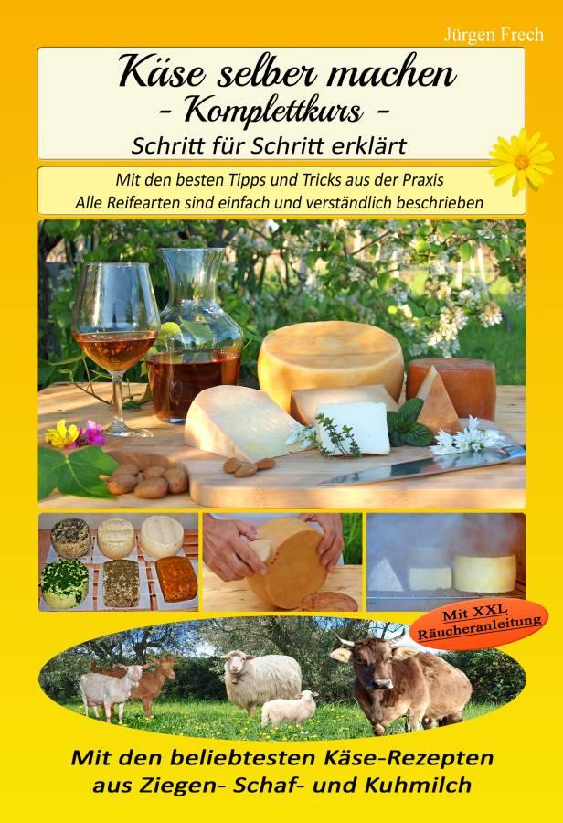 Das Buch Käse selber machen